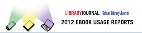 2012 Library Ebook Usage Reports from Library Journal & School Library Journal | Professional development of Librarians | Scoop.it