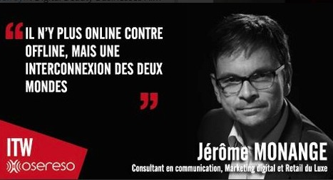 ONLINE et OFFLINE,  HYBRIDATION du RETAIL   via Jérôme Monange   ( Lab Luxury and Retail ®) sera aussi l'objet d'une keynote au TIME2MARKETING le 2/06 à Paris | Marketing, Retail, Shopper,  Luxe,  Expérience Client, Smart Store, Cross Canal, Communication, Digital | Scoop.it
