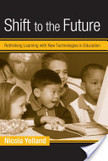 Shift to the Future | Implementation of Technologies in Education in the Next 5-10 years | Scoop.it