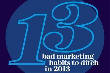 #Marketing2013 13 bad habits to ditch in 2013 by @nickykc | News and Insights from the Marketing World | Scoop.it