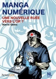 Manga Numérique, la nouvelle ruée vers l'or ? « Yatta !! | le manga en France | Scoop.it