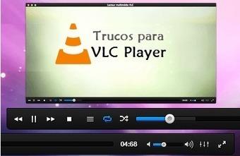 10 Trucos Para Sacarle Provecho a VLC Media Player | Tic educación | Scoop.it
