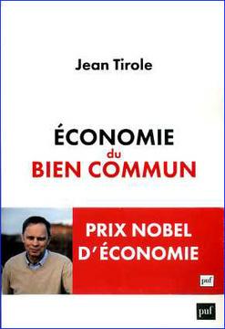 Jean Tirole, Economie du Bien commun - Agoravox.fr | Jean Tirole Prix Nobel d'économie 2014 | Scoop.it