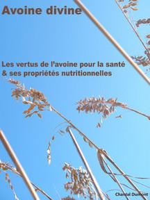 Avoine divine, les vertus de l'avoine pour la santé & ses propriétés nutritionnelles #itunes #ipad | Beauté, santé, des soins, des cosmétiques naturels aux plantes, à fabriquer soi-même | Scoop.it