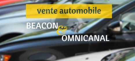 Vente automobile: beacon et omnicanal - iBeacon Radar | iBeacon Radar | Scoop.it