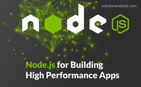 Reasons to Opt for Node.js- A Technology for Developing High Performance Apps | Web Development & eCommerce Solutions | Scoop.it
