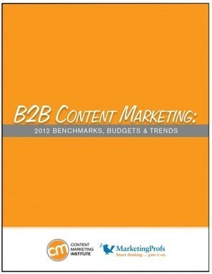 2012 B2B Content Marketing Benchmarks, Budgets and Trends [Research Report] | Marketing de contenu | Scoop.it