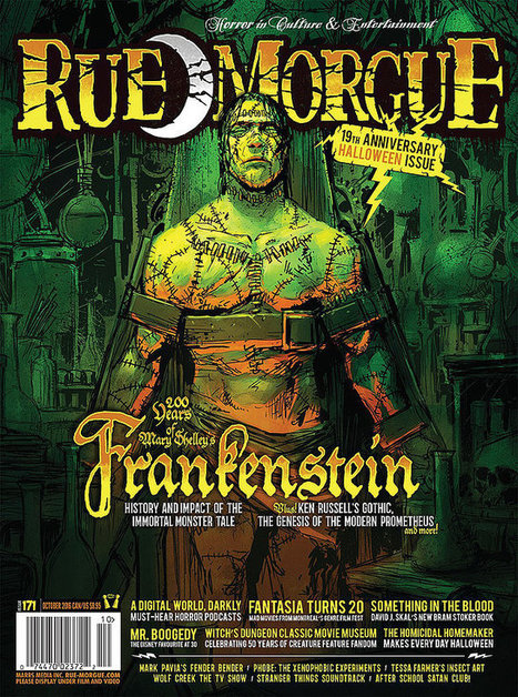 Celebrate 200 years of Mary Shelley's Frankenstein in Rue Morgue's Special HALLOWEEN Double Issue! | Rue Morgue | Gothic Literature | Scoop.it