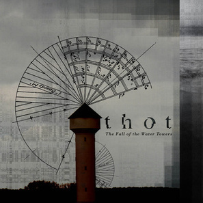 11 décembre : Thot (tout Thot) | The Fall of the Water Towers - Press and Reviews | Scoop.it
