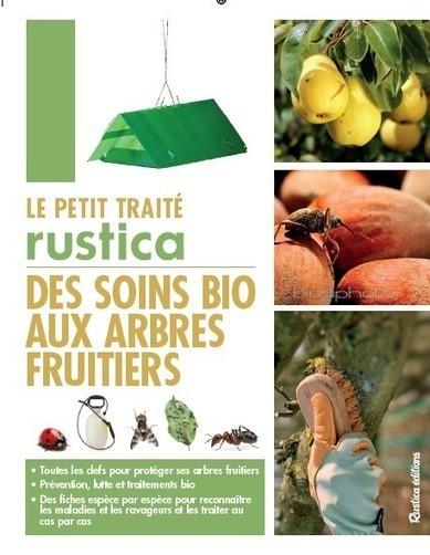A lire : «Le petit traité Rustica des soins bio aux arbres fruitiers» | WELLnutrifood | Scoop.it