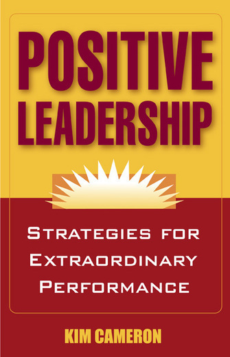 "5 Zingers on Positive Leadership by Kim Cameron | ""positive organizational scholarship"" 