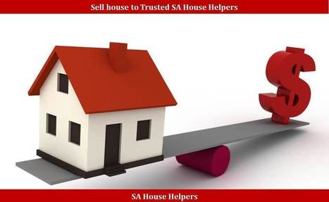 Sell house to Trusted SA House Helpers | Printing China | Scoop.it