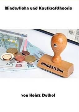 MINDESTLOHN KAUFKRAFTTHEORIE VON HEINZ DUTHEL | www.prwirex.com | Scoop.it