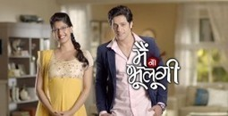 Main Na Bhoolungi 4th June 2014 Watch Episode Online - Written Updates Watch Full Episode Online | Written update Indian Serial Written Episode | Scoop.it