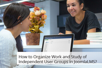 How to Organize Work and Study of Independent User Groups in JoomlaLMS? | JoomlaLMS Blog | Scoop.it