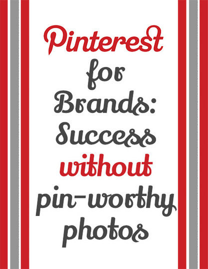 Success Without Product Photos on Pinterest - Business 2 Community | Honoree Marketing Tips & News | Scoop.it