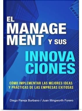 Reseña El Management Y Sus Innovaciones de @DiegoParejaB, por @RLloria | Orientar | Scoop.it