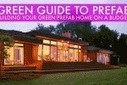 GREEN GUIDE TO PREFAB: Building Your Green Prefab Home on Budget | Sustainable Futures | Scoop.it