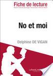 No et moi de Delphine de Vigan (Fiche de lecture) | No et moi (Delphine de Vigan) | Scoop.it
