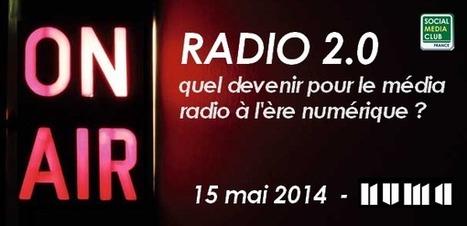 Radio 2.0 : quel devenir pour le média radio à l'ère numérique? | Les médias face à leur destin | Scoop.it