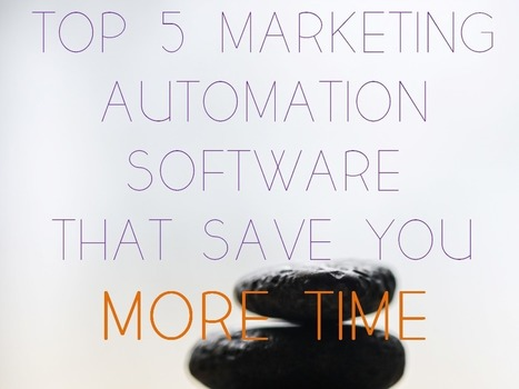 Top 5 Marketing Automation Software that Save You More Time [#FridayTools] | Marketing Technology & Tools | Scoop.it