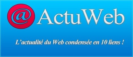 Actuweb N°24, l'actualité du web à lire et à relire | Freewares | Scoop.it