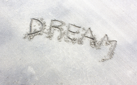 Are you dreaming big enough?  | Surviving Leadership Chaos | Scoop.it