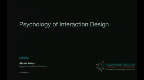 DevCon 2015: Psychology of Interaction Design - Alexis Allen | FileMaker Community | Learning FileMaker | Scoop.it