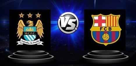 Manchester City vs. Barcelona - Champions League  - Avancronica si pronostic | Ponturi pariuri | Scoop.it