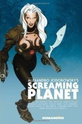 Alexandro Jodorowsky - Alexandro Jodorowsky's Screaming Planet - Net-Comic-Strips | Philately, Books & Comics | Scoop.it