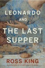 Leonardo and the Last Supper by Ross King. | Creative Nonfiction : best titles for teens | Scoop.it