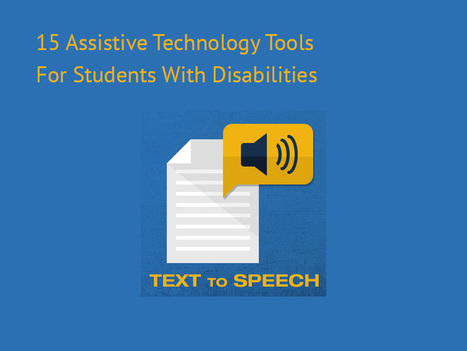 Fifteen assistive technology tools for students with disabilities | idevices for special needs | Scoop.it