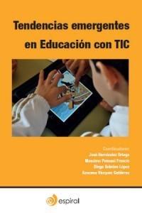 Tendencias emergentes en Educación con TIC (Monográfico de la Asociación Espiral, Educación y Tecnología) | Emprende | Scoop.it