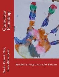 Conscious Parenting: Mindful Living Course for Parents by Natasa Pantovic Nuit | Free Self Development Tools | Scoop.it