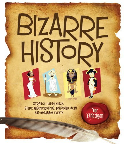 Bizarre History: Strange Happenings, Stupid Misconceptions, Distorted Facts and Uncommon Events | Strange days indeed... | Scoop.it