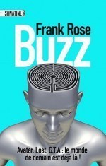 Buzz, de Frank Rose | Narration transmedia et éducation | Scoop.it