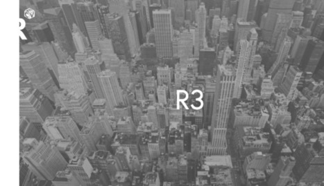R3 Blockchain Opens to All | Bitcoin, Blockchain & Cryptocurrency News | Scoop.it