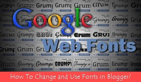 Change and Use Fonts in Blogger | Blogger Yard | Blogger Tips and Tricks | Blogging Ideas | SEO Tips | Make Money | Scoop.it