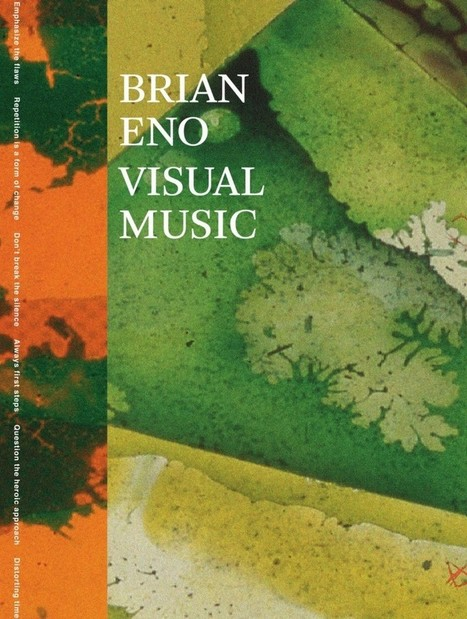 BRIAN ENO: VISUAL MUSIC By Christopher Scoates | Contemporary Art | Scoop.it