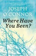 Where Have You Been? by Joseph O'Connor | The Irish Literary Times | Scoop.it