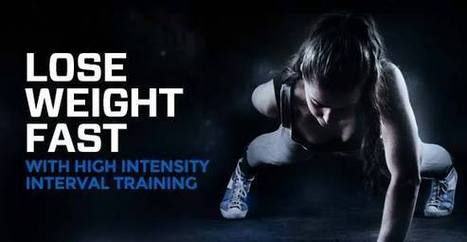 Lose weight fast with high-intensity interval training - The Zone | High intensity interval training | Scoop.it