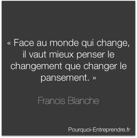 Francis Blanche | Citations | Scoop.it