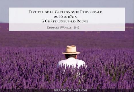 Gilles Goujon à Châteauneuf-le-Rouge Parrain du Festival de la Gastronomie Provençale   Chefs - Gastronomy   Scoop.it