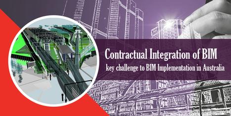 Contractual Integration of BIM; key challenge to BIM Implementation in Australia   Architecture Engineering & Construction (AEC)   Scoop.it