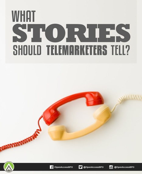 What stories should telemarketers tell? - Open Access BPO Neo Captive Blog | Marketing | Scoop.it
