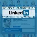 Nouveaux profils Linkedin, quels changements adopter ? | Blog YouSeeMii | Médias et réseaux sociaux professionnels | Scoop.it