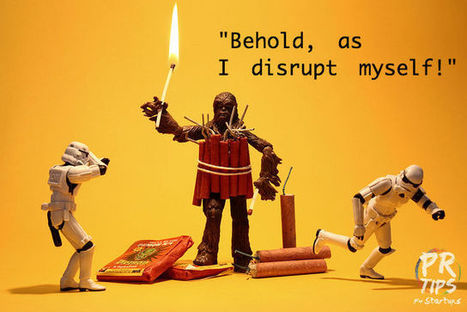 Disruption Is About Your Business Model, Not Your Technology   Public Relations   Scoop.it
