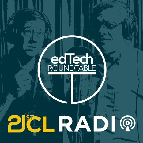 Tech Talk Roundtable 03-27 |Liven Up Those Limp Lessons - 21CL Radio | Transformational Teaching and Technology | Scoop.it