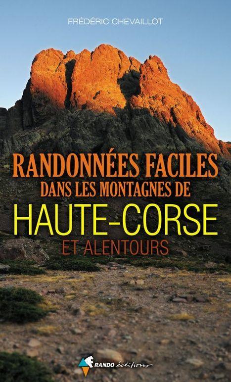 RANDONNÉES FACILES DANS LES MONTAGNES DE HAUTE-CORSE ET ALENTOURS, 120 pages, 12,7 x 21 cm, broché, 7,90 € | Editions Sud Ouest | Scoop.it