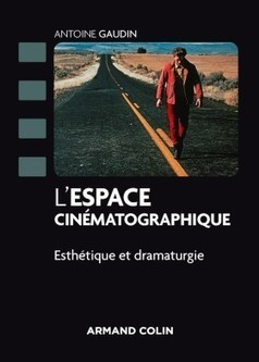 L'espace cinématographique par Antoine Gaudin: critique | Géographie et cinéma | Scoop.it